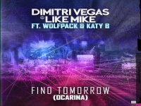 Dimitri Vegas & Like Mike ft Wolfpack & Katy B - Find Tomorrow (Ocarina)