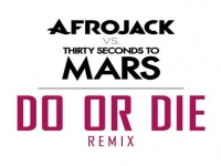 Afrojack vs. THIRTY SECONDS TO MARS - Do Or Die