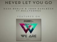 Dash Berlin & John Dahlback ft. BullySongs - Never Let You Go