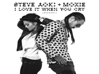 Steve Aoki & Moxie Raia - I Love It When You Cry