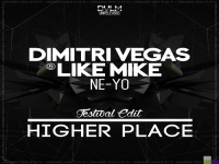 Dimitri Vegas & Like Mike ft Ne-Yo - Higher Place