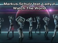 Markus Schulz feat. Lady V - Watch The World