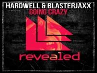 Hardwell & Blasterjaxx - Going Crazy