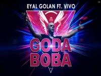 אייל גולן - גודה בובה Eyal Golan Ft. Vivo - Goda Boba