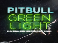 Pitbull ft. Flo Rida, LunchMoney Lewis - Greenlight