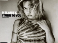 Melanie C - I Turn To You