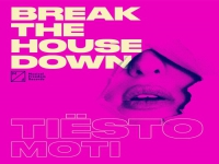 Tiesto & MOTi - Break the House Down