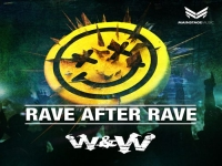W&W - Rave After Rave