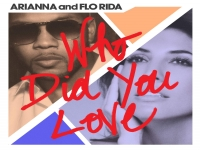 Flo Rida ft. Arianna - Who Did You Love