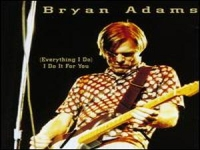 Bryan Adams - (Everything I Do) I Do It For You