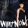 Rihanna - What Now
