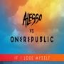 Alesso Vs. OneRepublic - If I Lose Myself