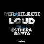 MR BLACK ft. Esthera Sarita - Loud