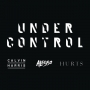 Calvin Harris & Alesso - Under Control ft. Hurts