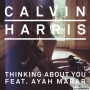 Calvin Harris - Thinking About You ft. Ayah Marar