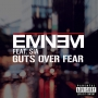 Eminem ft. Sia - Guts Over Fear
