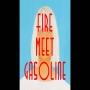 Sia - Fire Meet Gasoline