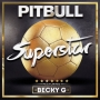 Pitbull ft. Becky G - Superstar (Official Copa America Song)