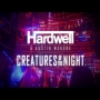 Hardwell & Austin Mahone - Creatures Of The Night