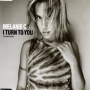 Melanie C - I Turn To You