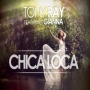 Tony Ray Feat. Gianna - Chica Loca (Remix)